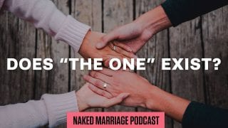 Does-The-One-Exist-The-Naked-Marriage-Podcast-Episode-015-attachment