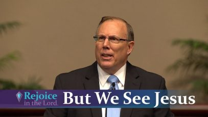 But-We-See-Jesus-Rejoice-in-the-Lord-with-Pastor-Denis-McBride-attachment