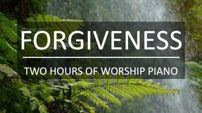 Forgiveness-Two-Hours-of-Worship-Piano-Prayer-Music-Sleep-Music-Christian-Meditation-Music-attachment