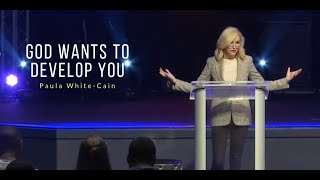God-Wants-To-Develop-You-Paula-White-Cain-attachment