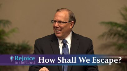How-Shall-We-Escape-Rejoice-in-the-Lord-with-Pastor-Denis-McBride-attachment