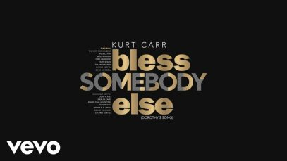 Kurt-Carr-Bless-Somebody-Else-Dorothys-Song-attachment