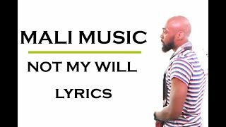 MALI-MUSIC-NOT-MY-WILL-Official_Lyrics-attachment