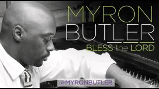 Myron-Butler-Bless-the-Lord-Audio-attachment
