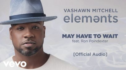 VaShawn-Mitchell-May-Have-to-Wait-Official-Audio-ft.-Ron-Poindexter-attachment