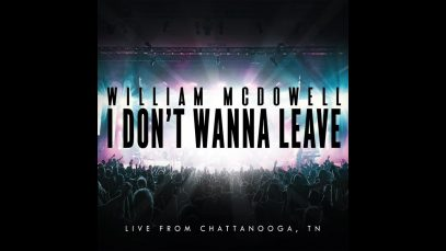 William-McDowell-I-Dont-Wanna-Leave-OFFICIAL-LYRIC-VIDEO-attachment
