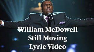 William-McDowell-Still-Moving-lyrics-video-attachment