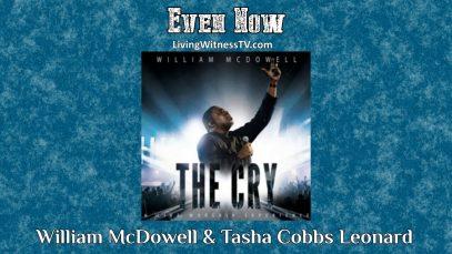 William-McDowell-Tasha-Cobbs-Leonard-Even-Now-LIVE-attachment