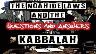 Questions-and-Answers-The-Noahide-Laws-and-The-Kabbalah-of-the-Anti-Christ-attachment