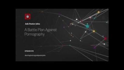Ask-Pastor-John-A-Battle-Plan-Against-Pornography-attachment
