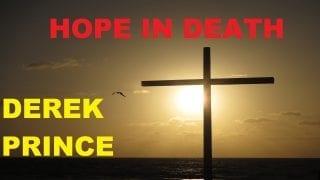 HOPE-IN-DEATH.-Derek-Prince.-Audio-sermon-attachment