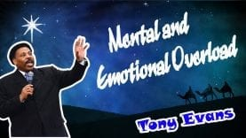 Mental-and-Emotional-Overload-__-Tony-Evans-Sermon-__-TONY-EVANS-NEW-sermons-2017-attachment