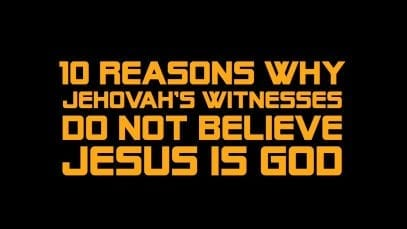 10-Reasons-Why-Jehovahs-Witnesses-Do-Not-Believe-Jesus-is-God-attachment