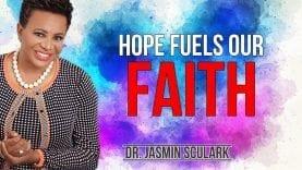Dr.-Jasmin-Sculark-2018-Hope-Fuels-Our-Faith-Jasmin-Sculark-2018-Sermons-attachment
