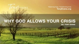 Why-God-Allows-Your-Crisis-Sermon-by-Tony-Evans-attachment