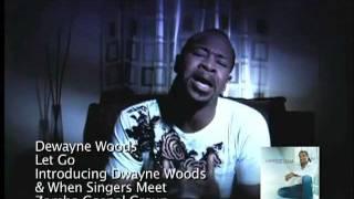 Dewayne-Woods-Let-Go-Music-Video-attachment