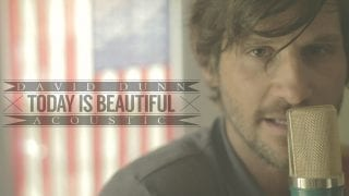 David-Dunn-Today-is-Beautiful-Official-Acoustic-Video-attachment