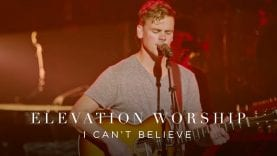 I-Cant-Believe-Live-Elevation-Worship-attachment