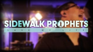 Sidewalk-Prophets-Save-My-Life-Official-Video-attachment