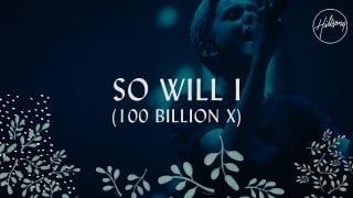 So-Will-I-100-Billion-X-Hillsong-Worship-attachment