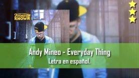 Andy Mineo – Everyday thing. Letra en español.