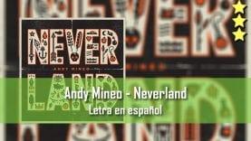 Andy Mineo – Neverland. Letra en español