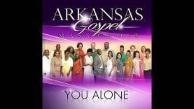 Arkansas Mass Choir – You Alone