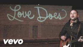 Brandon Heath – Love Does (Official Music Video)