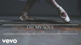 Casting Crowns – Oh My Soul (Official Lyric Video)