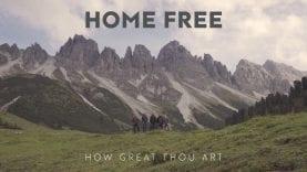 Home Free – How Great Thou Art