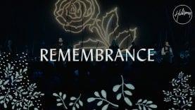 Remembrance – Hillsong Worship