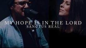 Sanctus Real – My Hope Is In The Lord | Live Takeaway Performance