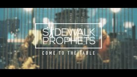 Sidewalk Prophets – Come To The Table (Official Lyric Video)