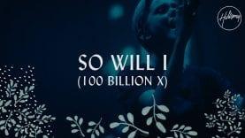 So Will I (100 Billion X) – Hillsong Worship