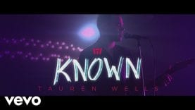 Tauren Wells – Known (Official Music Video)