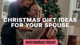 Christmas-Gift-Ideas-for-your-Spouse-The-Naked-Marriage-Podcast-Bonus-Episode-attachment