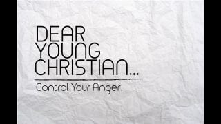 Day-2-Dear-Young-Christian-Control-Your-Anger_0ee12659-attachment