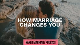 How-Marriage-Changes-You-The-Naked-Marriage-Podcast-Episode-007-attachment