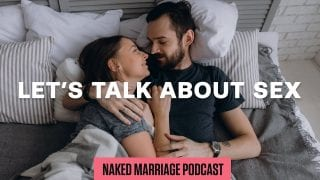 Lets-Talk-About-Sex-The-Naked-Marriage-Podcast-Episode-001-attachment