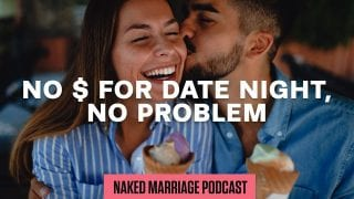 No-for-Date-Night-No-Problem-The-Naked-Marriage-Podcast-Episode-018-attachment