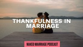 Thankfulness-in-Marriage-The-Naked-Marriage-Podcast-Episode-008-attachment