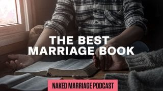 The-Best-Marriage-Book-The-Naked-Marriage-Podcast-Episode-027-attachment