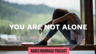 Youre-Not-Alone-The-Naked-Marriage-Podcast-Episode-028-attachment