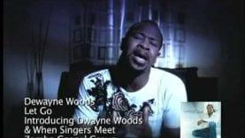 Dewayne Woods – Let Go (Music Video)