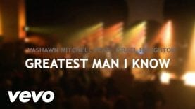 VaShawn Mitchell – Greatest Man ft. Israel Houghton