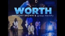 Worth Anthony Brown & Group thrAPy Instrumental