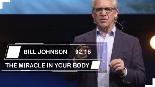 Bill-Johnson-Sermons-2019-THE-MIRACLE-IN-YOUR-BODY_aa66bb43-attachment