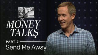 Money-Talks-Part-2-Send-Me-Away-Andy-Stanley_0dd5eae8-attachment