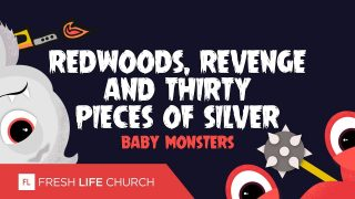 Redwoods-Revenge-and-Thirty-Pieces-of-Silver-Baby-Monsters-Pt.-4-Pastor-Levi-Lusko_fae3a024-attachment