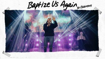 Bri-Babineaux-Baptize-Us-Again-Official-Live-Video-attachment